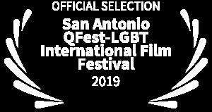 OFFICIALSELECTION-SanAntonio QFest LGBT International Film Festival-2019