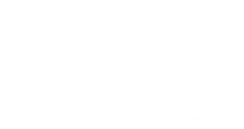 Official Selection of the 2019 San Antonio QFest LGBT International Film Festival